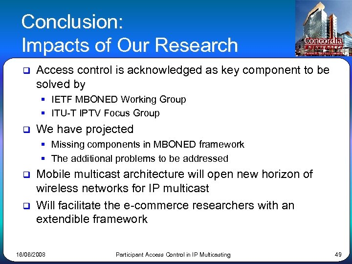 Conclusion: Impacts of Our Research q Access control is acknowledged as key component to