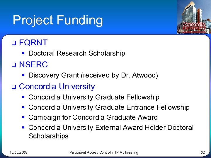 Project Funding q FQRNT § Doctoral Research Scholarship q NSERC § Discovery Grant (received