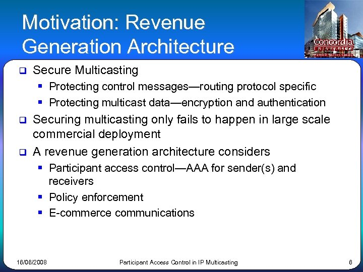 Motivation: Revenue Generation Architecture q Secure Multicasting § Protecting control messages—routing protocol specific §