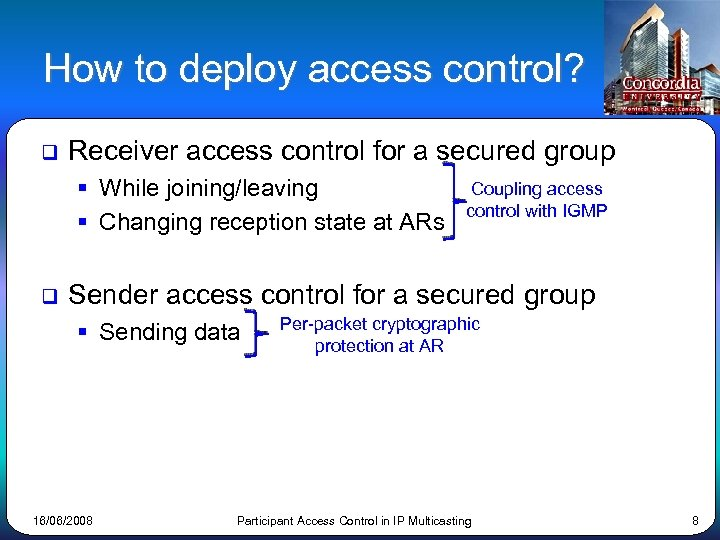 How to deploy access control? q Receiver access control for a secured group §