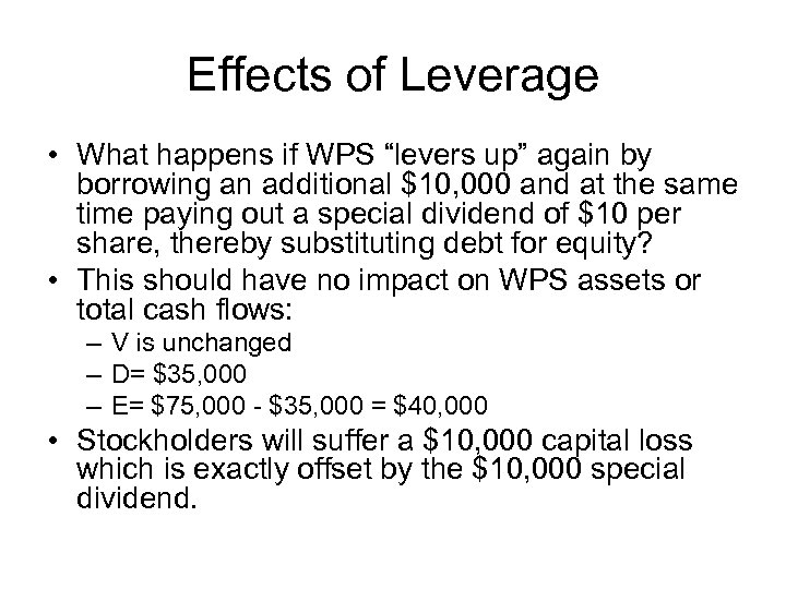 """Effects of Leverage • What happens if WPS """"levers up"""" again by borrowing an"""