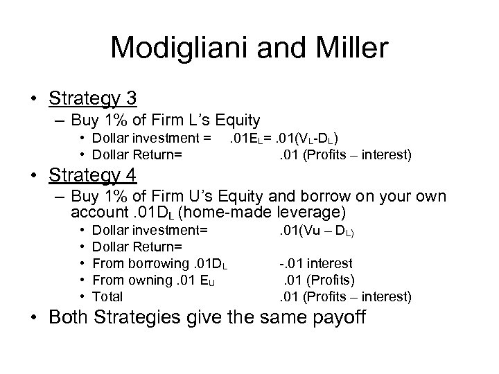 Modigliani and Miller • Strategy 3 – Buy 1% of Firm L's Equity •