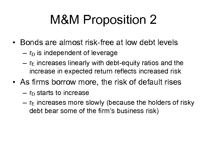 M&M Proposition 2 • Bonds are almost risk-free at low debt levels – r.