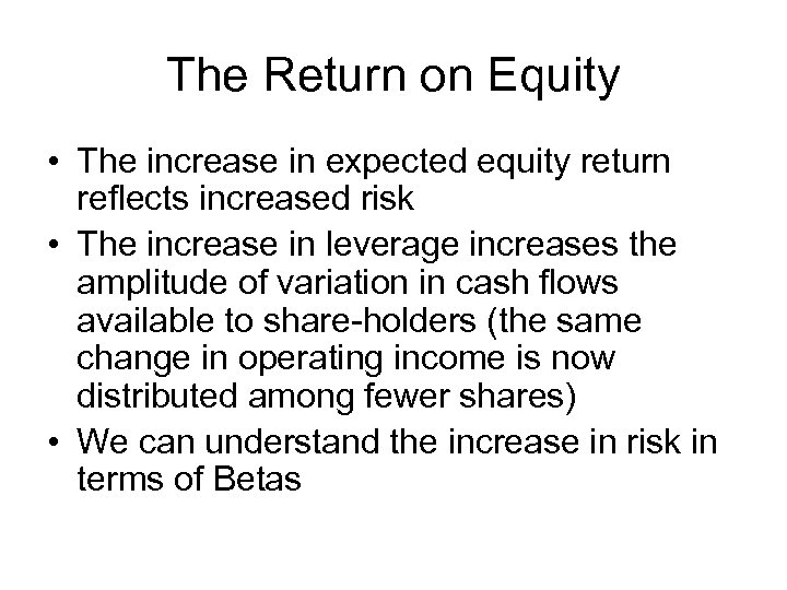 The Return on Equity • The increase in expected equity return reflects increased risk