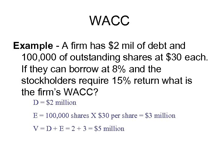 WACC Example - A firm has $2 mil of debt and 100, 000 of
