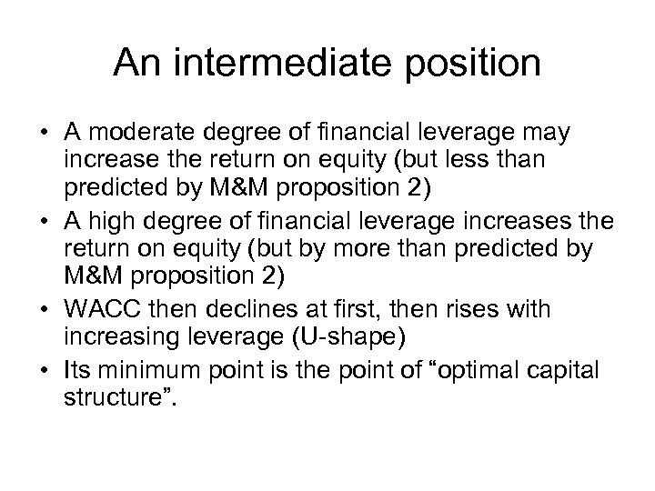 An intermediate position • A moderate degree of financial leverage may increase the return