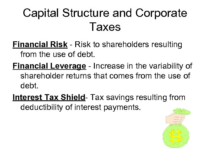 Capital Structure and Corporate Taxes Financial Risk - Risk to shareholders resulting from the