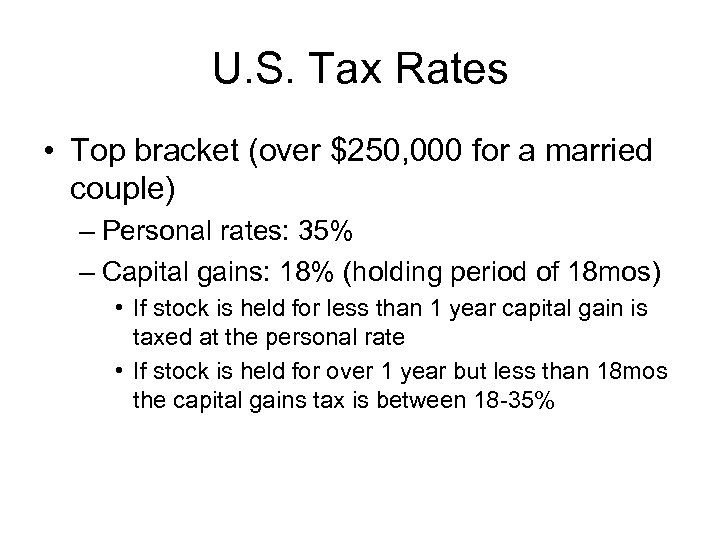 U. S. Tax Rates • Top bracket (over $250, 000 for a married couple)