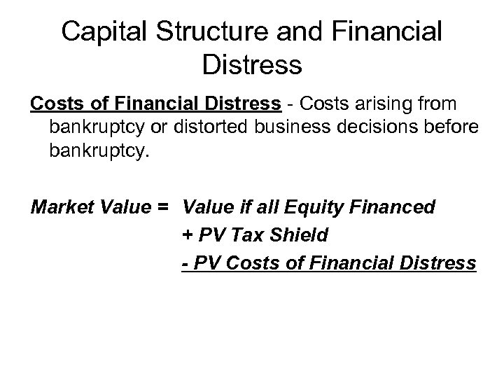 Capital Structure and Financial Distress Costs of Financial Distress - Costs arising from bankruptcy
