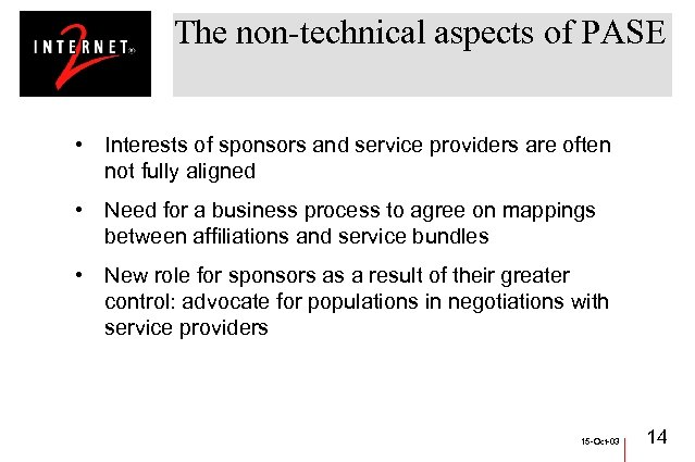 The non-technical aspects of PASE • Interests of sponsors and service providers are often