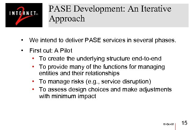 PASE Development: An Iterative Approach • We intend to deliver PASE services in several