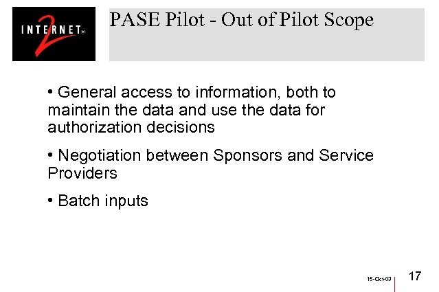 PASE Pilot - Out of Pilot Scope • General access to information, both to