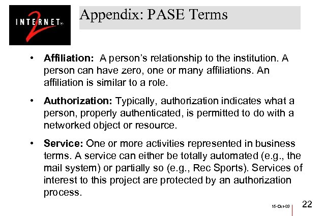 Appendix: PASE Terms • Affiliation: A person's relationship to the institution. A person can