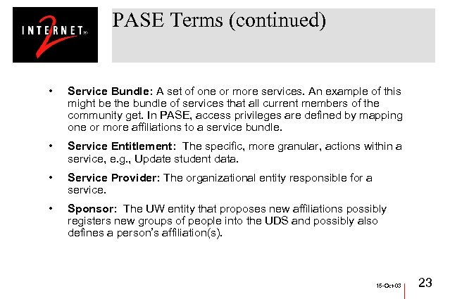 PASE Terms (continued) • Service Bundle: A set of one or more services. An