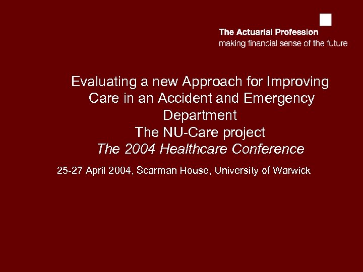Evaluating a new Approach for Improving Care in an Accident and Emergency Department The
