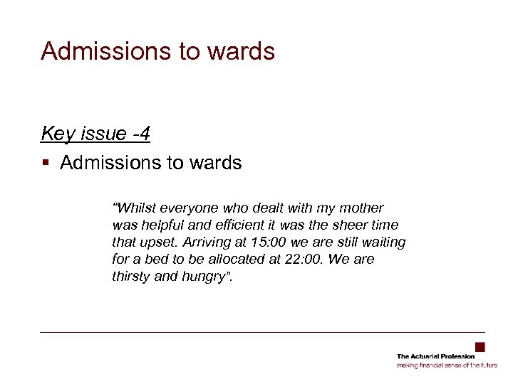 """Admissions to wards Key issue -4 § Admissions to wards """"Whilst everyone who dealt"""