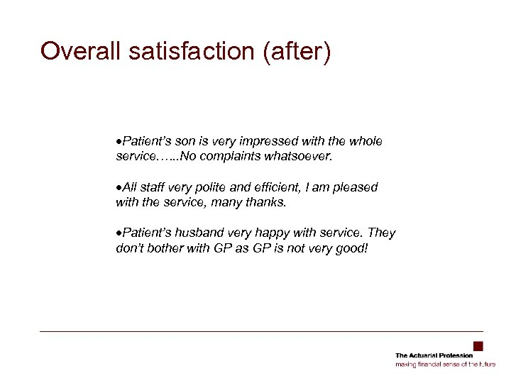 Overall satisfaction (after) ·Patient's son is very impressed with the whole service. …. .
