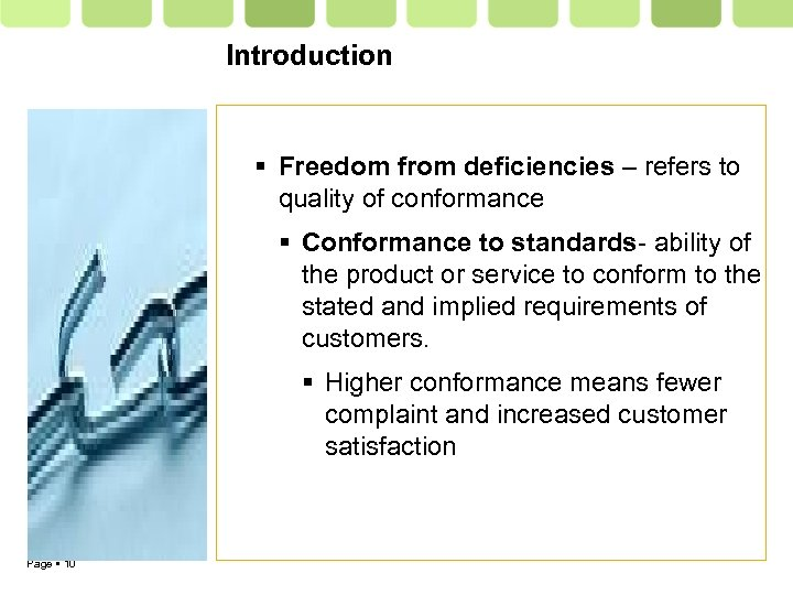 Introduction Freedom from deficiencies – refers to quality of conformance Conformance to standards- ability