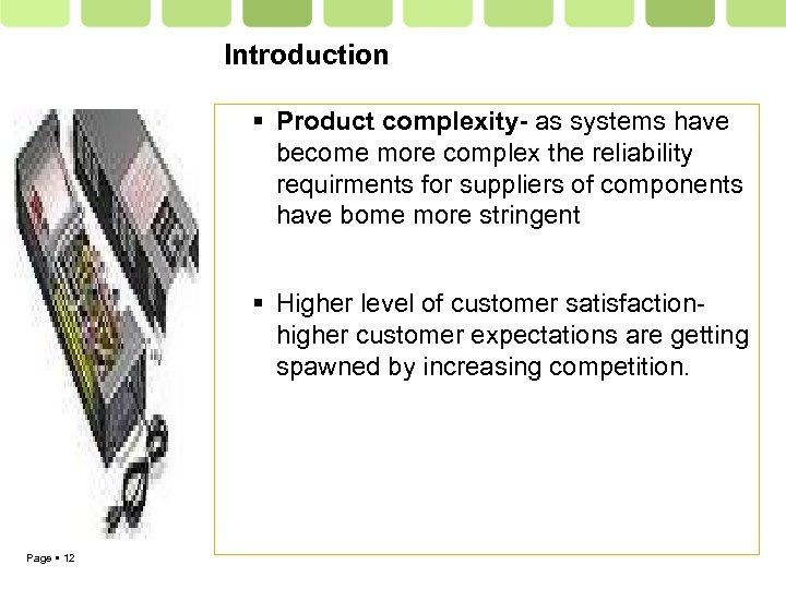 Introduction Product complexity- as systems have become more complex the reliability requirments for suppliers