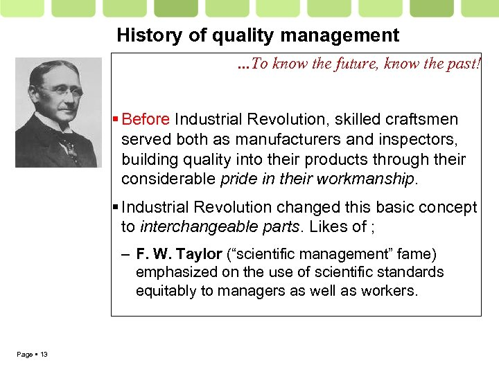 History of quality management …To know the future, know the past! Before Industrial Revolution,