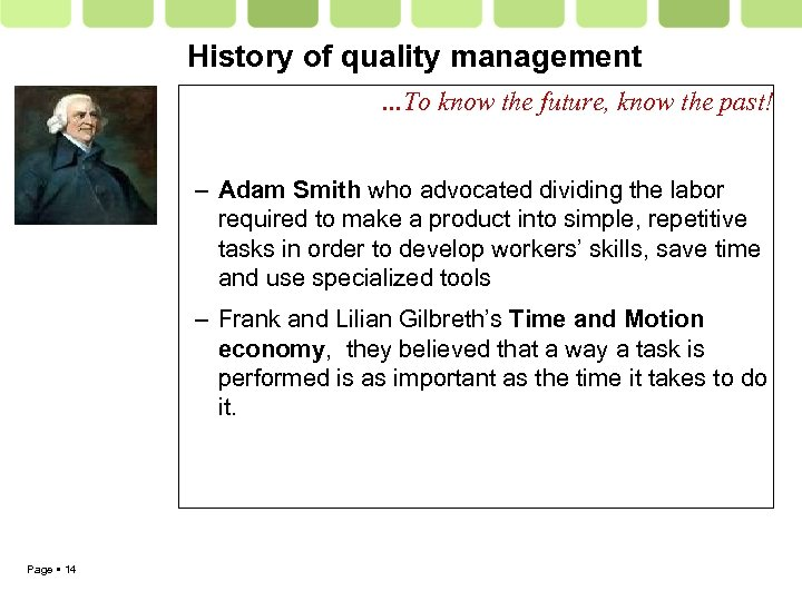 History of quality management …To know the future, know the past! – Adam Smith