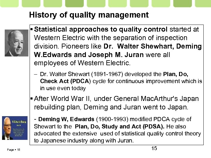 History of quality management Statistical approaches to quality control started at Western Electric with