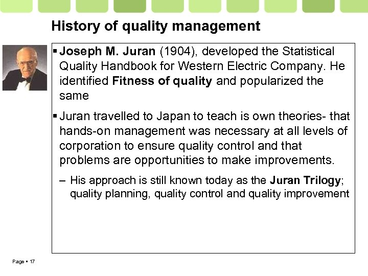 History of quality management Joseph M. Juran (1904), developed the Statistical Quality Handbook for