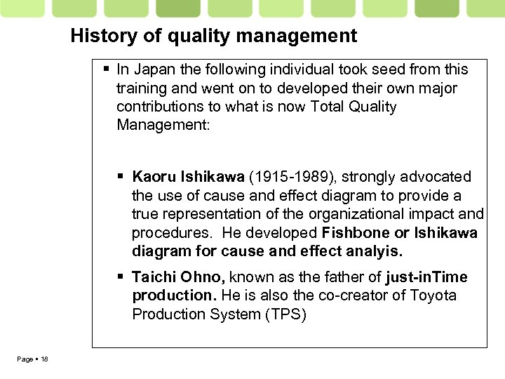 History of quality management In Japan the following individual took seed from this training