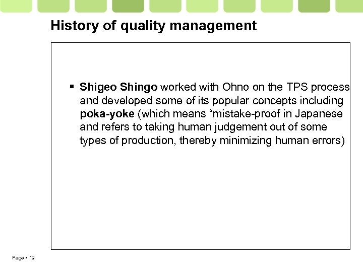 History of quality management Shigeo Shingo worked with Ohno on the TPS process and
