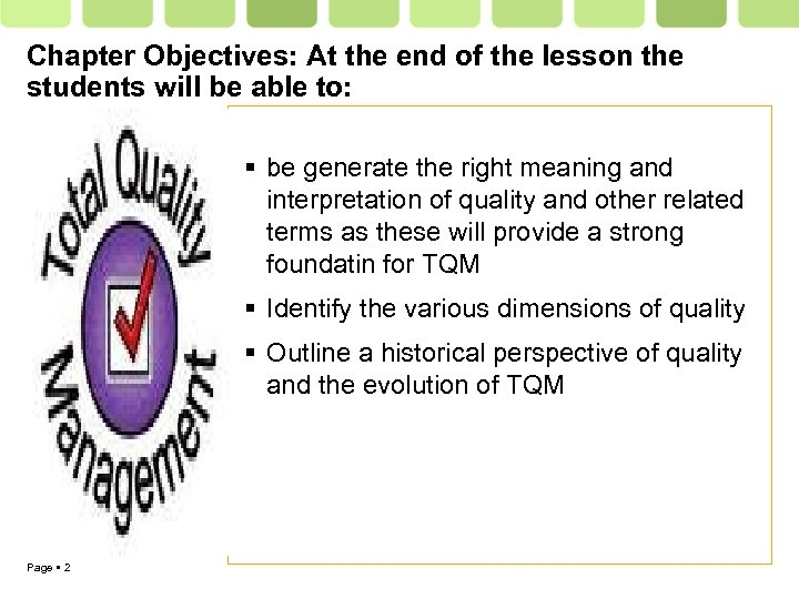 Chapter Objectives: At the end of the lesson the students will be able to: