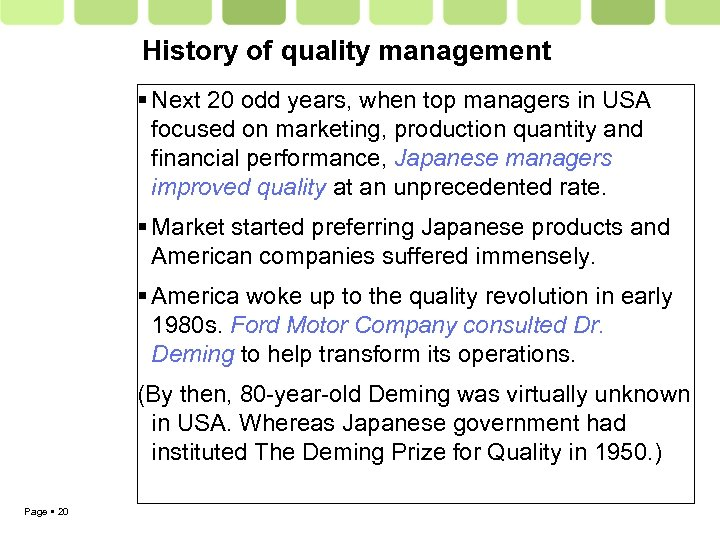 History of quality management Next 20 odd years, when top managers in USA focused