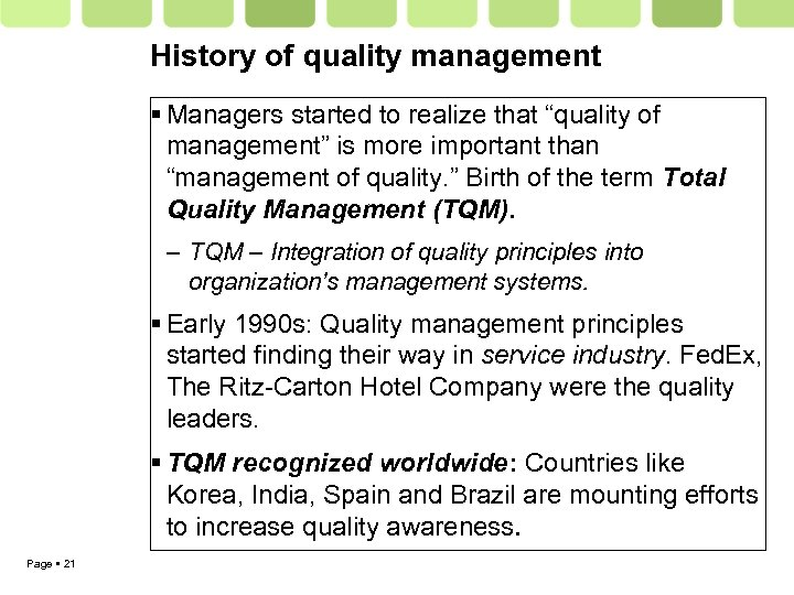 "History of quality management Managers started to realize that ""quality of management"" is more"