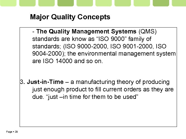 "Major Quality Concepts - The Quality Management Systems (QMS) standards are know as ""ISO"