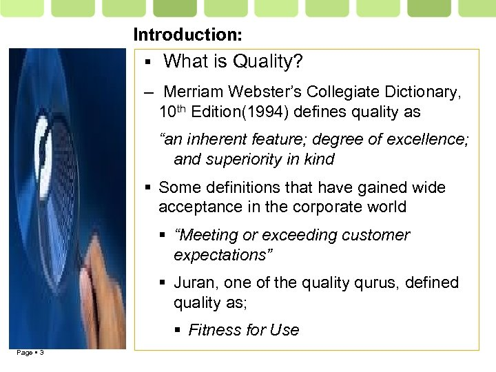 Introduction: What is Quality? – Merriam Webster's Collegiate Dictionary, 10 th Edition(1994) defines quality