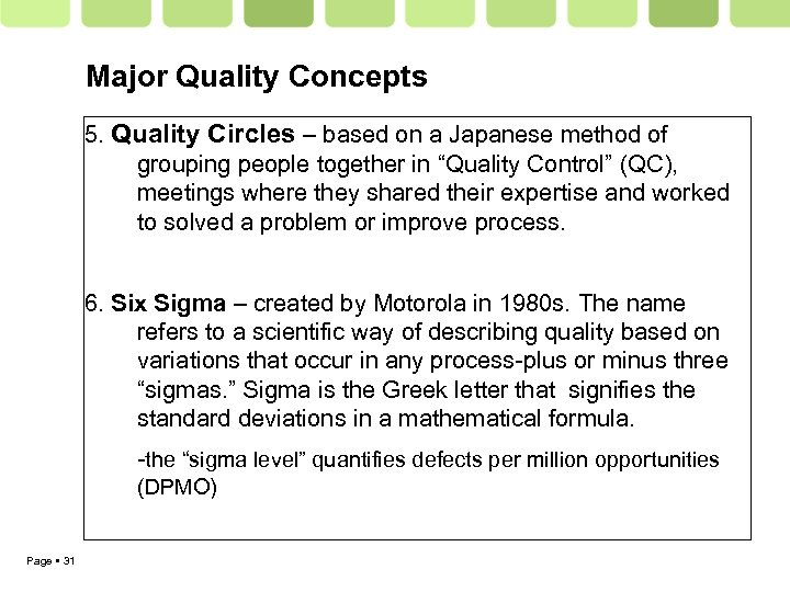 Major Quality Concepts 5. Quality Circles – based on a Japanese method of grouping