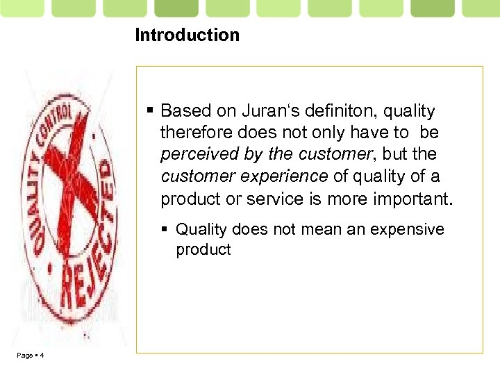 Introduction Based on Juran's definiton, quality therefore does not only have to be perceived