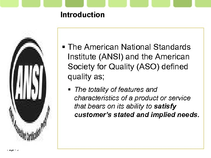 Introduction The American National Standards Institute (ANSI) and the American Society for Quality (ASO)