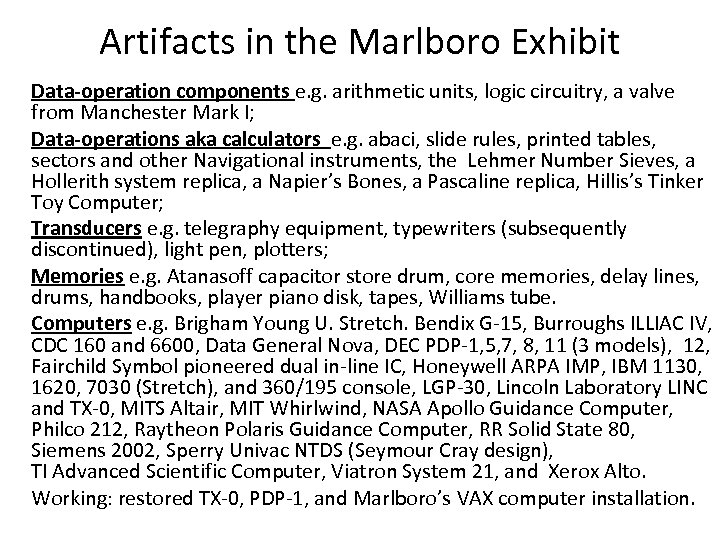 Artifacts in the Marlboro Exhibit Data-operation components e. g. arithmetic units, logic circuitry, a