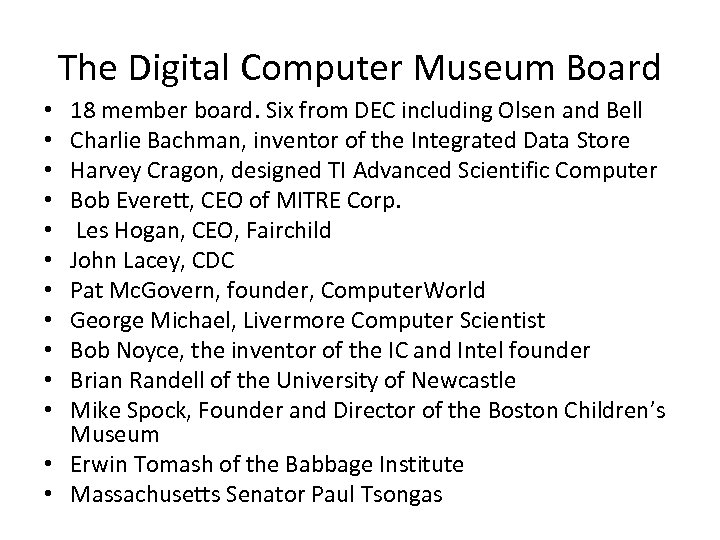 The Digital Computer Museum Board 18 member board. Six from DEC including Olsen and