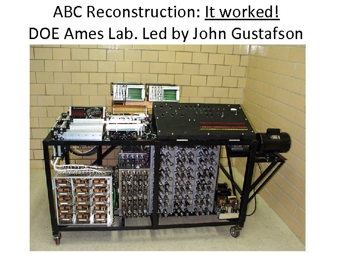 ABC Reconstruction: It worked! DOE Ames Lab. Led by John Gustafson