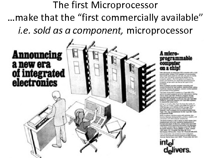 """The first Microprocessor …make that the """"first commercially available"""" i. e. sold as a"""