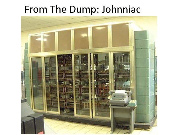 From The Dump: Johnniac