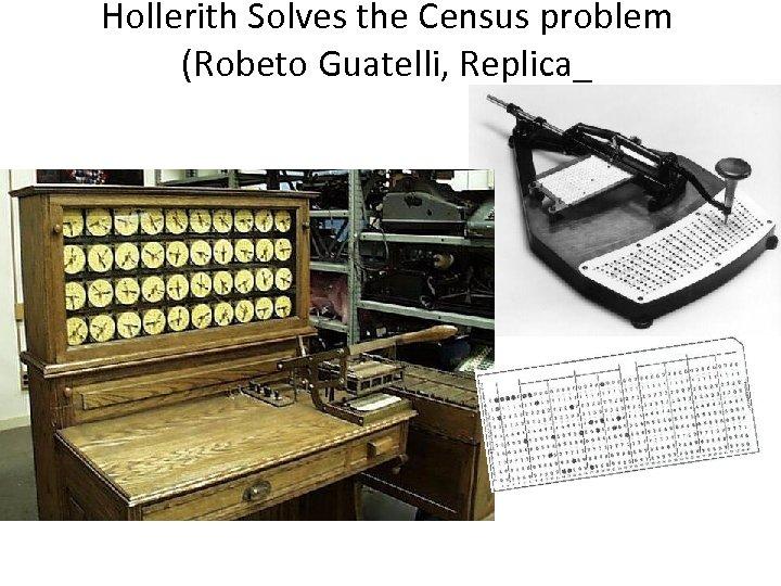 Hollerith Solves the Census problem (Robeto Guatelli, Replica_
