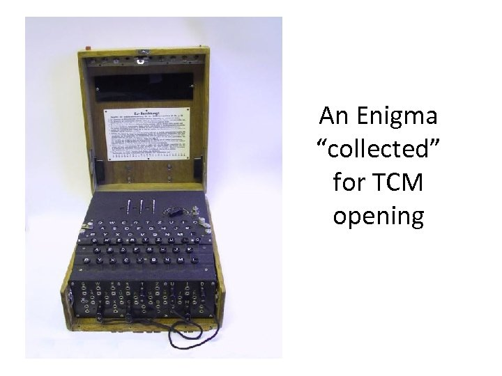 """An Enigma """"collected"""" for TCM opening"""