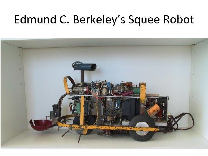 Edmund C. Berkeley's Squee Robot