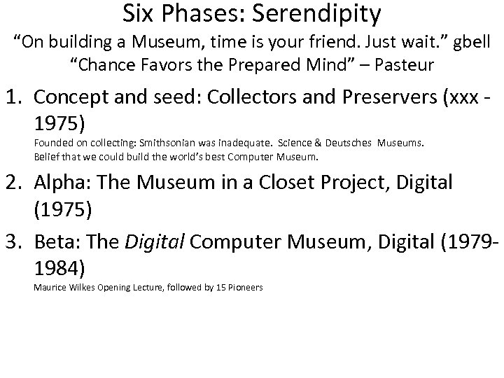 """Six Phases: Serendipity """"On building a Museum, time is your friend. Just wait. """""""
