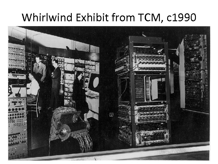 Whirlwind Exhibit from TCM, c 1990