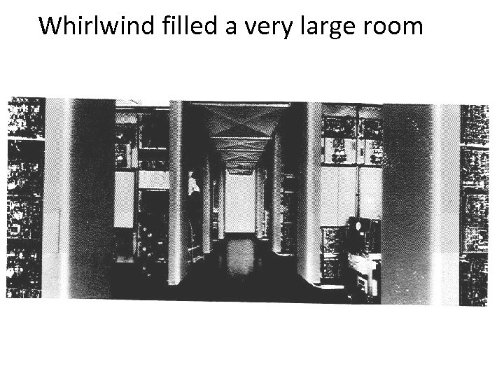 Whirlwind filled a very large room