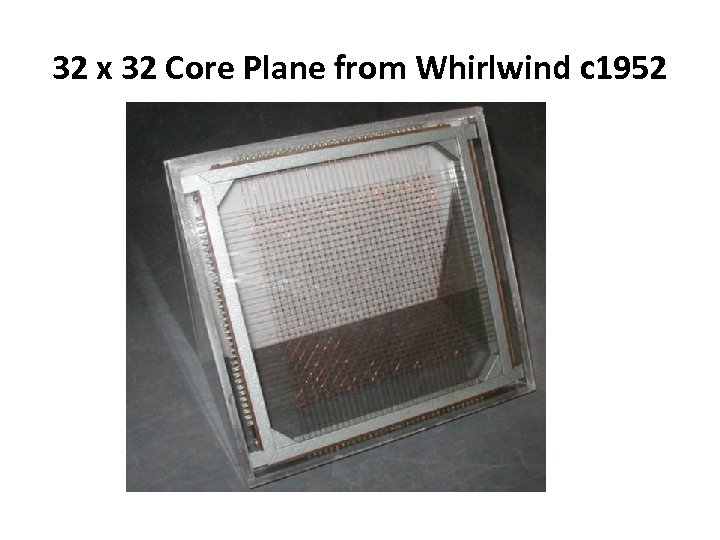 32 x 32 Core Plane from Whirlwind c 1952