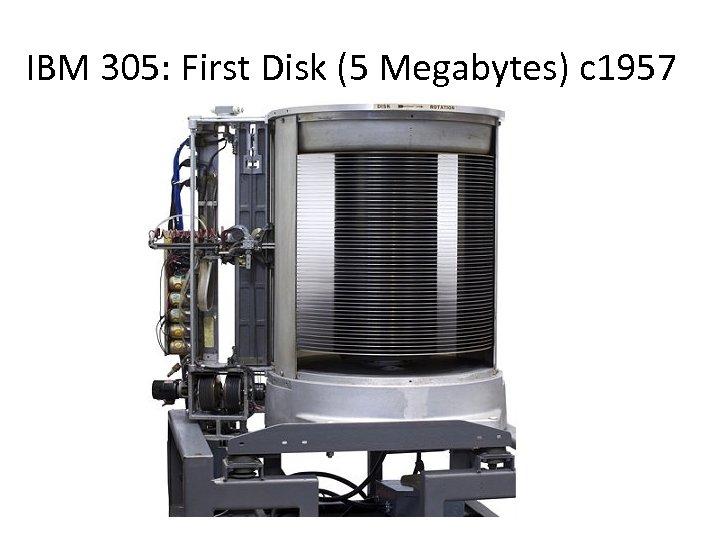 IBM 305: First Disk (5 Megabytes) c 1957